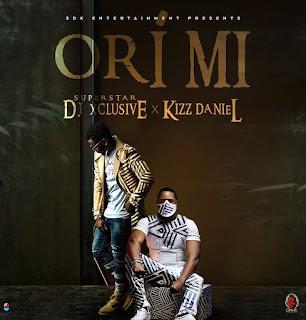 DJ Xclusive ft Kizz Daniel - Ori Mi