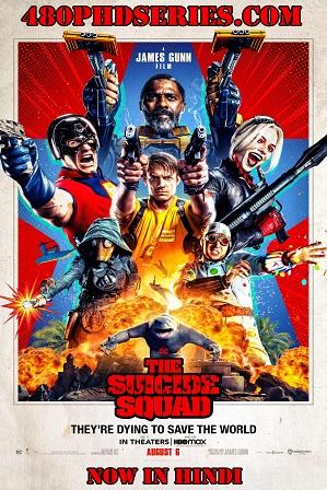 The Suicide Squad 2 (2021) Full Hindi Dual Audio Movie Download 480p 720p HD WebRip [ हिंदी + English ]