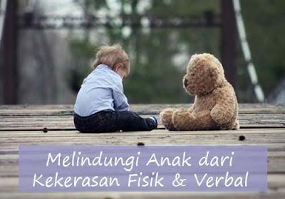 Melindungi Anak Dari Kekerasan Fisik dan Verbal, Bisa kah?