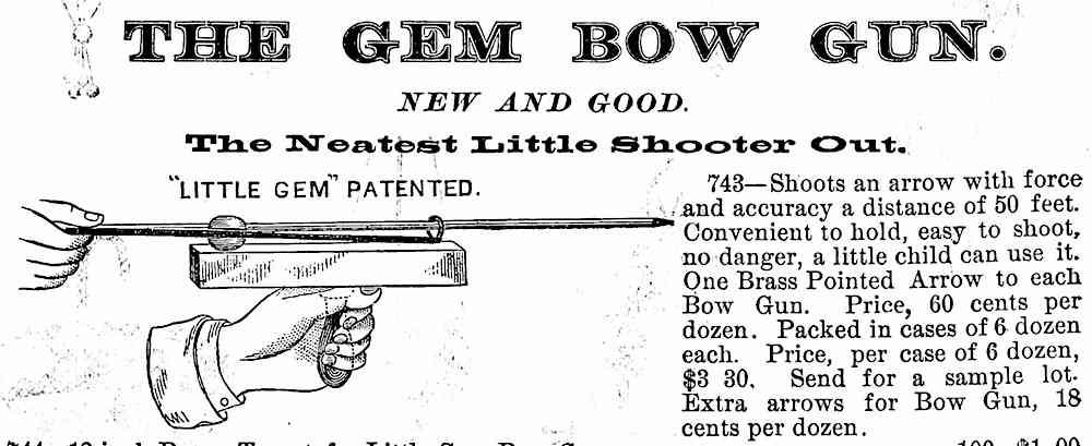 1879 dangerous child toy, a bow gun shoots brass tipped arrows 50 feet