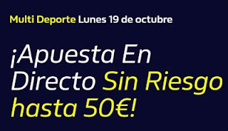 william hill Hasta 50€ Gratis apostando En Directo 19-10-2020