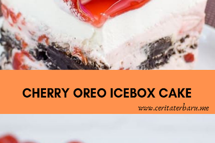 Cherry Oreo Icebox Cake