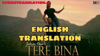 Tere Bina Lyrics | meaning | in english by – Salman Khan