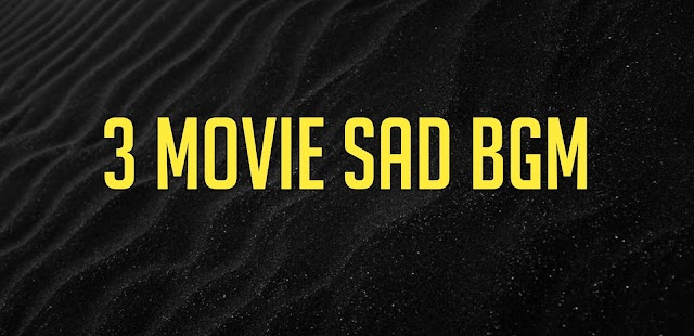 3 Movie Sad Bgm Ringtone Download