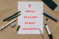 Top 5 skills that you should learn at home during lockdown