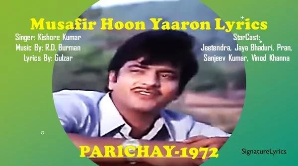 Musafir Hoon Yaaron / मुसाफिर हूँ यारों - PARICHAY 1972