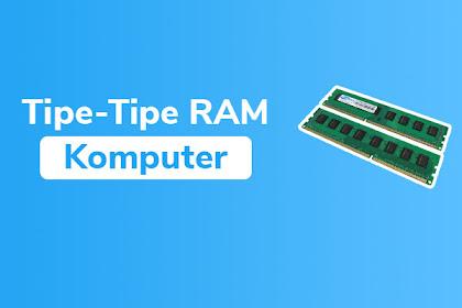Tipe-Tipe RAM Pada Laptop/PC Yang Harus Kamu Ketahui