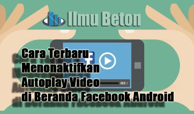 Cara Terbaru Menonaktifkan Autoplay Video di Beranda Facebook Android