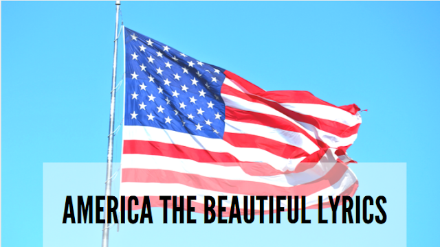 The lyrics to America the Beautiful by Ray Charles - Best Patriotic Songs