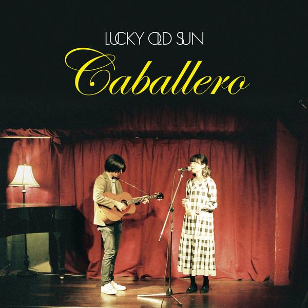 [Album] ラッキーオールドサン – Caballero (2016.04.20/MP3/RAR)
