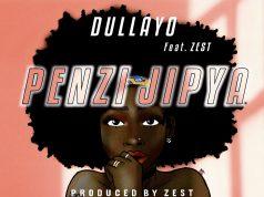 AUDIO | Dullayo Ft. Zest – Penzi Jipya | Download new MP3