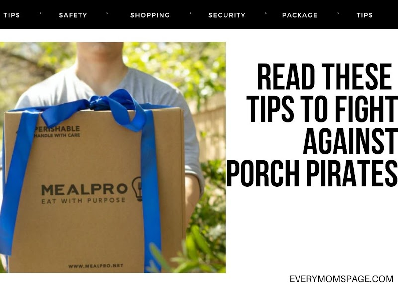 Read These Tips to Fight Against Porch Pirates