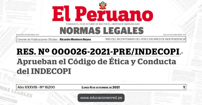 RES. Nº 000026-2021-PRE/INDECOPI.- Aprueban el Código de Ética y Conducta del INDECOPI