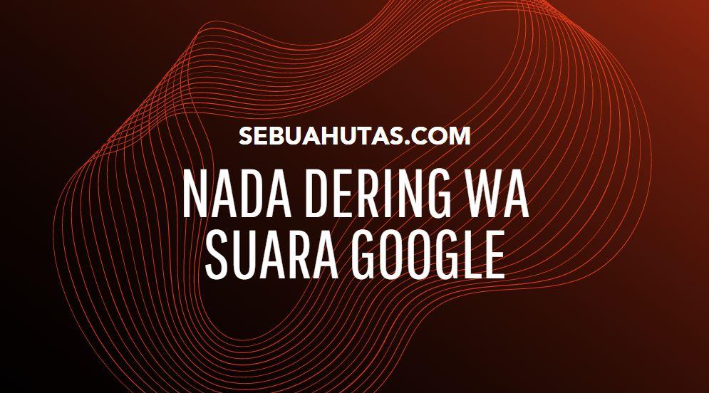 buat Nada Dering WA dengan Suara Google