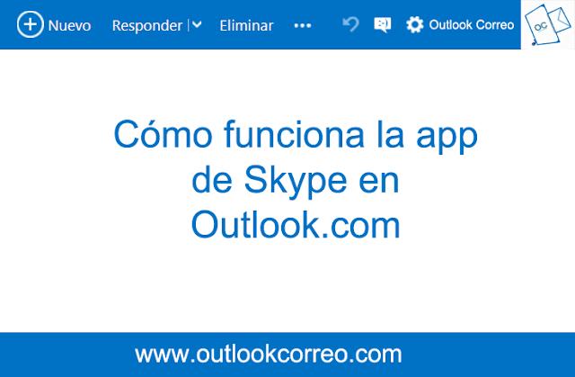 Cómo funciona la app de Skype en Outlook.com