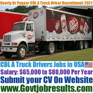 Keurig Dr Pepper CDL A Truck Driver Recruitment 2021-22