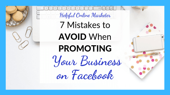 Mistakes to avoid when promoting your business on Facebook