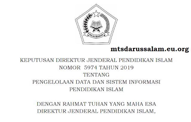Surat Keputusan Irjen Pendis Nomor 5974 Tahun 2019 Tentang Pengelolaan Data Dan Sistem Informasi Pendidikan Islam
