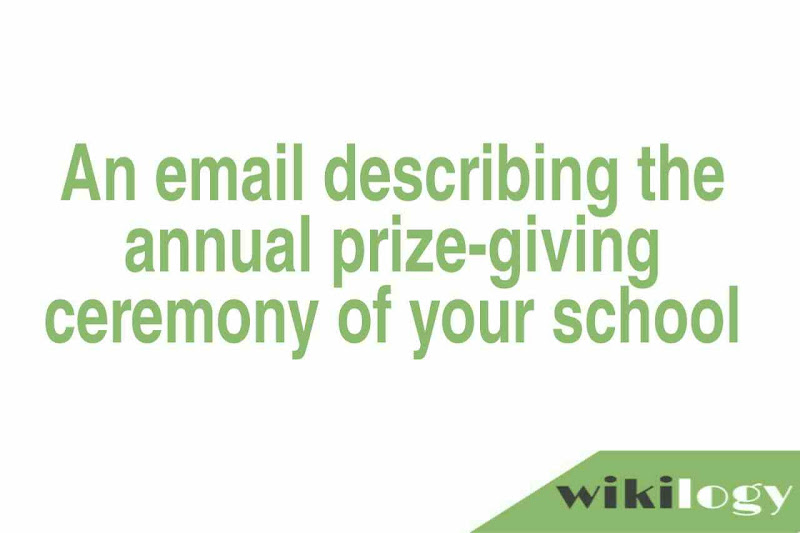 An email describing the annual prize-giving ceremony of your school