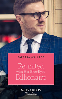 Reunited with Her Blue-Eyed Billionaire by Barbara Wallace book cover mills & boon true love romance