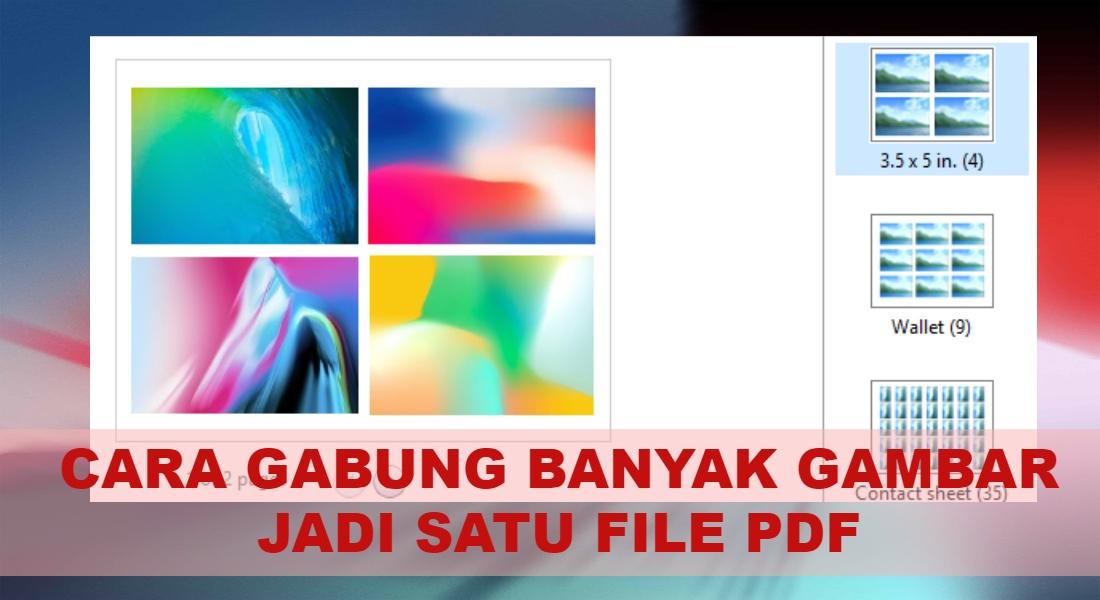 Cara Gabung Banyak Gambar Jadi Satu File Pdf Di Windows 10 Angops