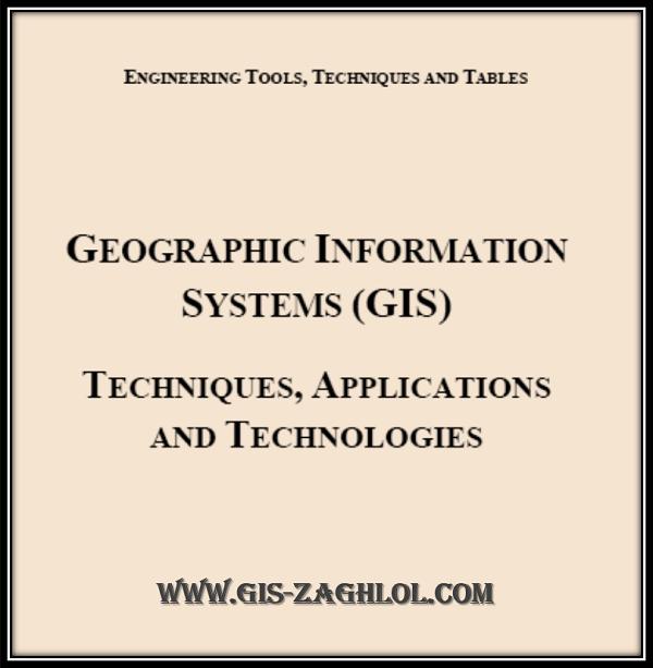 تحميل كتاب تطبيق تقنيات نظم المعلومات الجغرافية GIS TECHNIQUES APPLICATIONS AND TECHNOLOGIES