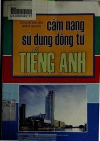 Cẩm Nang Sử Dụng Động Từ Tiếng Anh - Thanh Huyền
