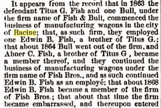 """It appears from the record that in 1863 the defendant Titus G. Fish and one Bull, under the name of Fish & Bull, commenced the business of manufacturing wagons in the city of Racine..."""
