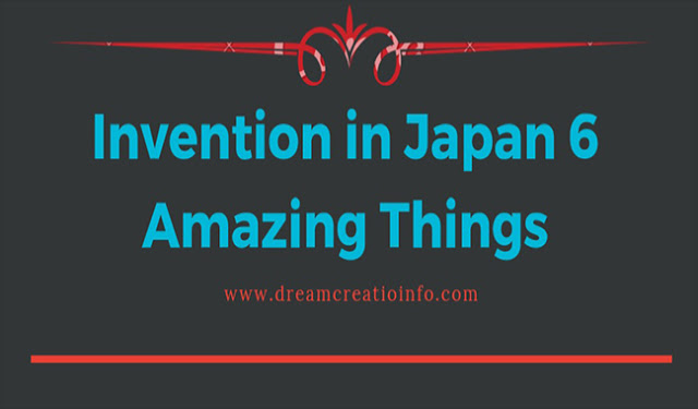Invention in Japan 6 Amazing Things #infographic