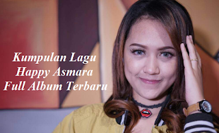 Lagu Happy Asmara Full Album