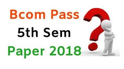 MDu BCom Pass 5th Sem Question Papers 2018