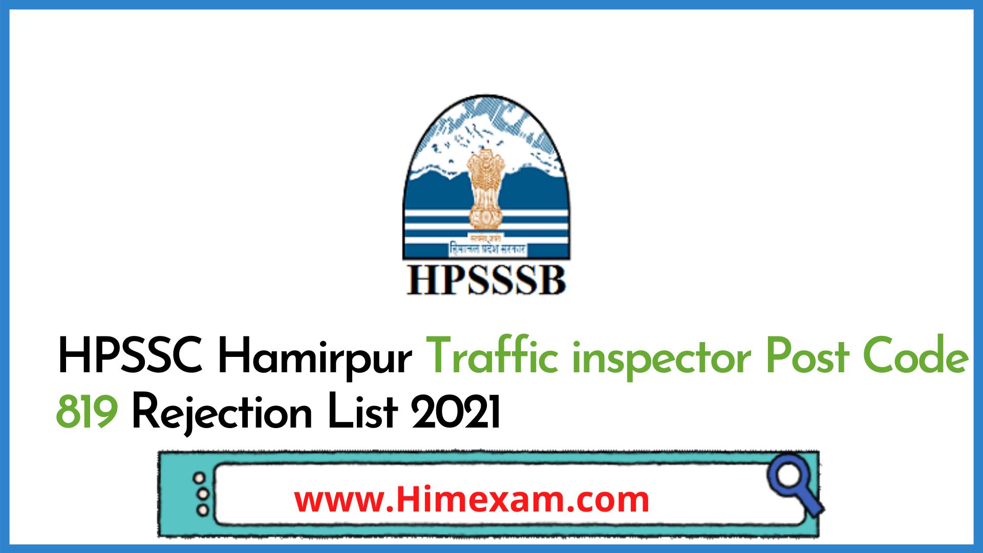 HPSSC Hamirpur Traffic inspector Post Code 819 Rejection List 2021