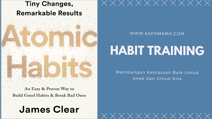 Narasi Buku Atomic Habits Karya James Clear Untuk Membangun Kebiasaan Baik, Habit Training for Habit Trainer