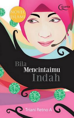 Sinopsis Novel Islami, Bila Mencintaimu Indah