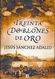 Treinta Doblones De Oro, de Jesús Sánchez Adalid