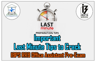 Most Important Last Minute Tips for IBPS RRB Office Assistant Pre Exam 2016