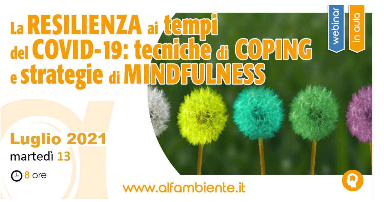La resilienza ai tempi del Covid-19: tecniche di coping e strategie di mindfullness