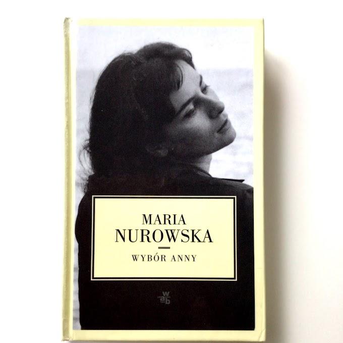 'Wybór Anny' Marii Nurowskiej - recenzja
