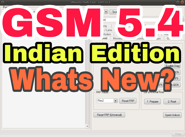 Ultimate Multi Tool - GSM v5.4 Latest Indian Edition Whats New 5.4 -Download Free