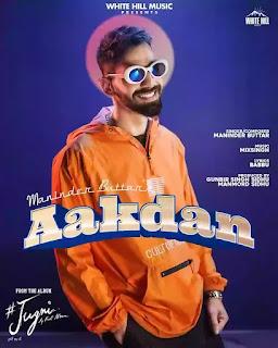 Checkout Maninder buttar new song Aakdan & its lyrics penned by Babbu