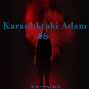 Karanlıktaki Adam #6