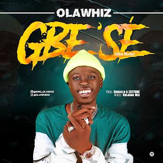 Olawhiz - Gbe'Se