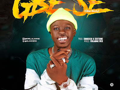 MP3 + VIDEO: Olawhiz - Gbe'Se