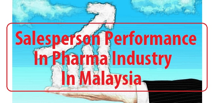 Salesperson performance in pharma industry in Malaysia