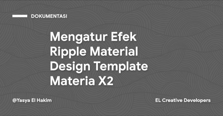 Cara Mengatur Efek Ripple Material Design Template Materia X2