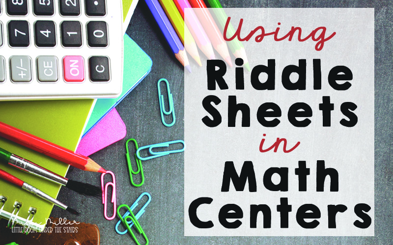 Using Riddle Sheets in Your Math Centers