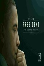 Watch The 44th President: In His Own Words Online Free 2017 Putlocker