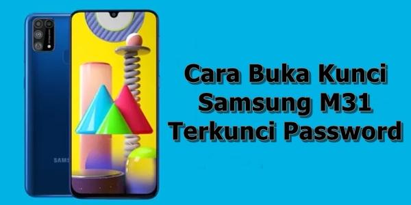 Cara Buka Kunci Samsung M31 Terkunci Password