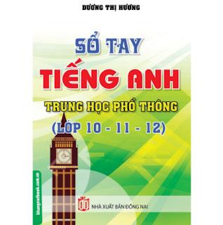 Sổ Tay Tiếng Anh Trung Học Phổ Thông (Lớp 10 - 11 - 12) ebook PDF-EPUB-AWZ3-PRC-MOBI