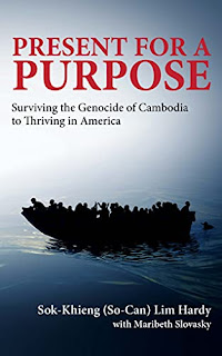 Present for a Purpose: Surviving the Genocide of Cambodia to Thriving in America by Sok-Khieng (So Can) Hardy and Maribeth Slovasky - book promotion